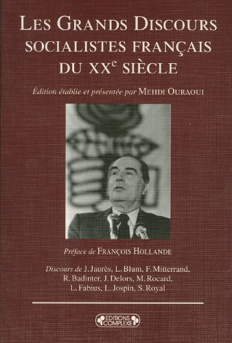 LES GRANDS DISCOURS SOCIALISTES FRANCAIS DU XXE SIECLE