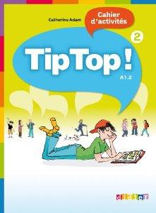 TIP TOP ! NIVEAU 2 CAHIER