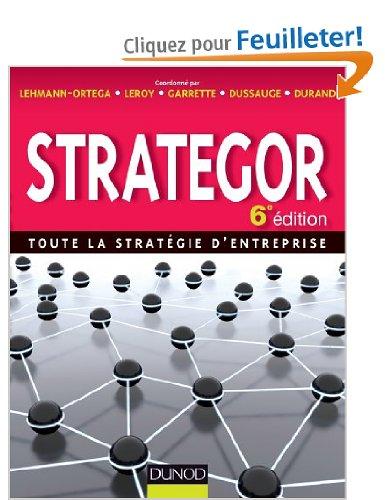 STRATEGOR - 6E EDITION - TOUTE LA STRATEGIE D'ENTREPRISE