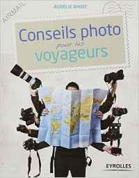 Conseils photo pour les voyageurs