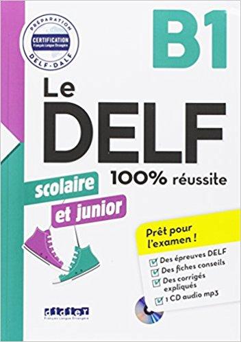 LE DELF SCOLAIRE ET JUNIOR  - 100% REUSSITE - B1 - LIVRE + CD MP3