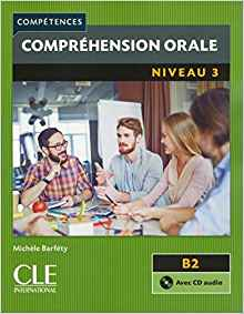 COMPREHENSION ORALE FLE NIVEAU 3 + CD AUDIO B2